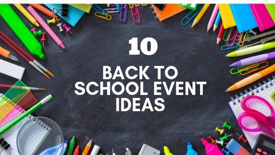 10 Back to School Event Ideas