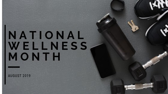 Five Ways to Celebrate August's National Wellness Month